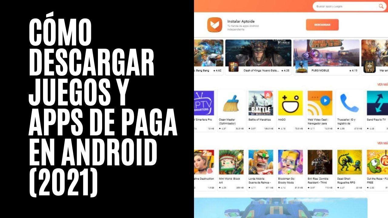 Cómo descargar juegos y apps de paga en Android (2021)