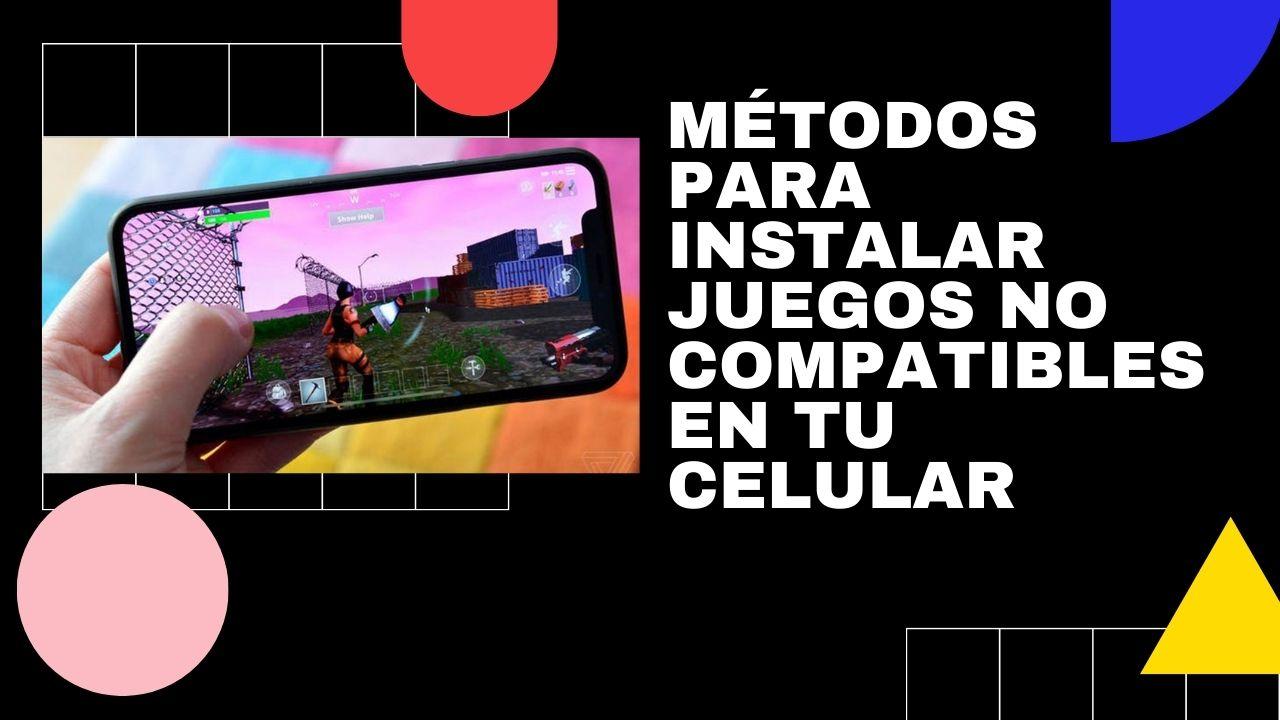 2 métodos para instalar juegos no compatibles en tu celular