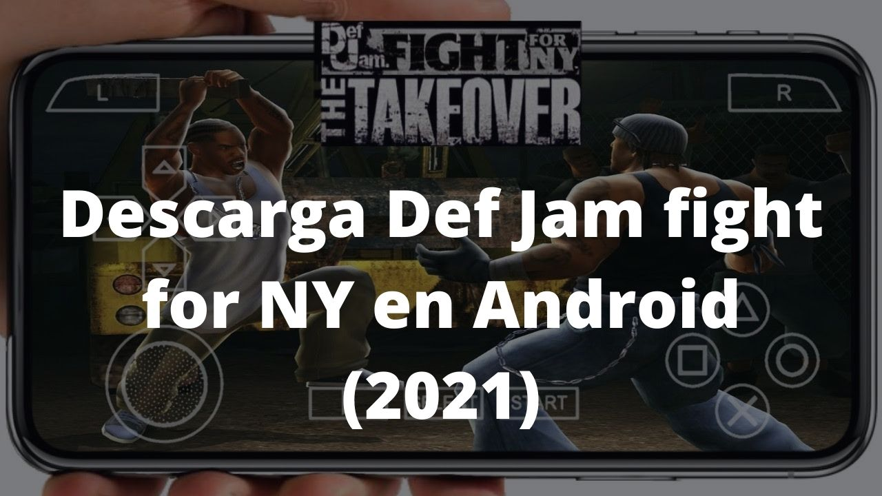 Descarga Def Jam fight for NY en Android (2021)