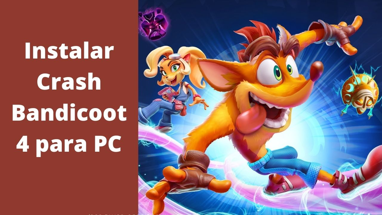 Crash Bandicoot 4 para PC por fin ya esta aquí
