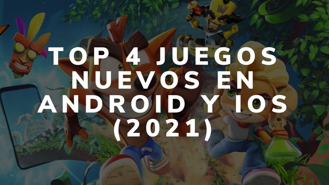 Top 4 juegos nuevos en Android y IOS (2021)