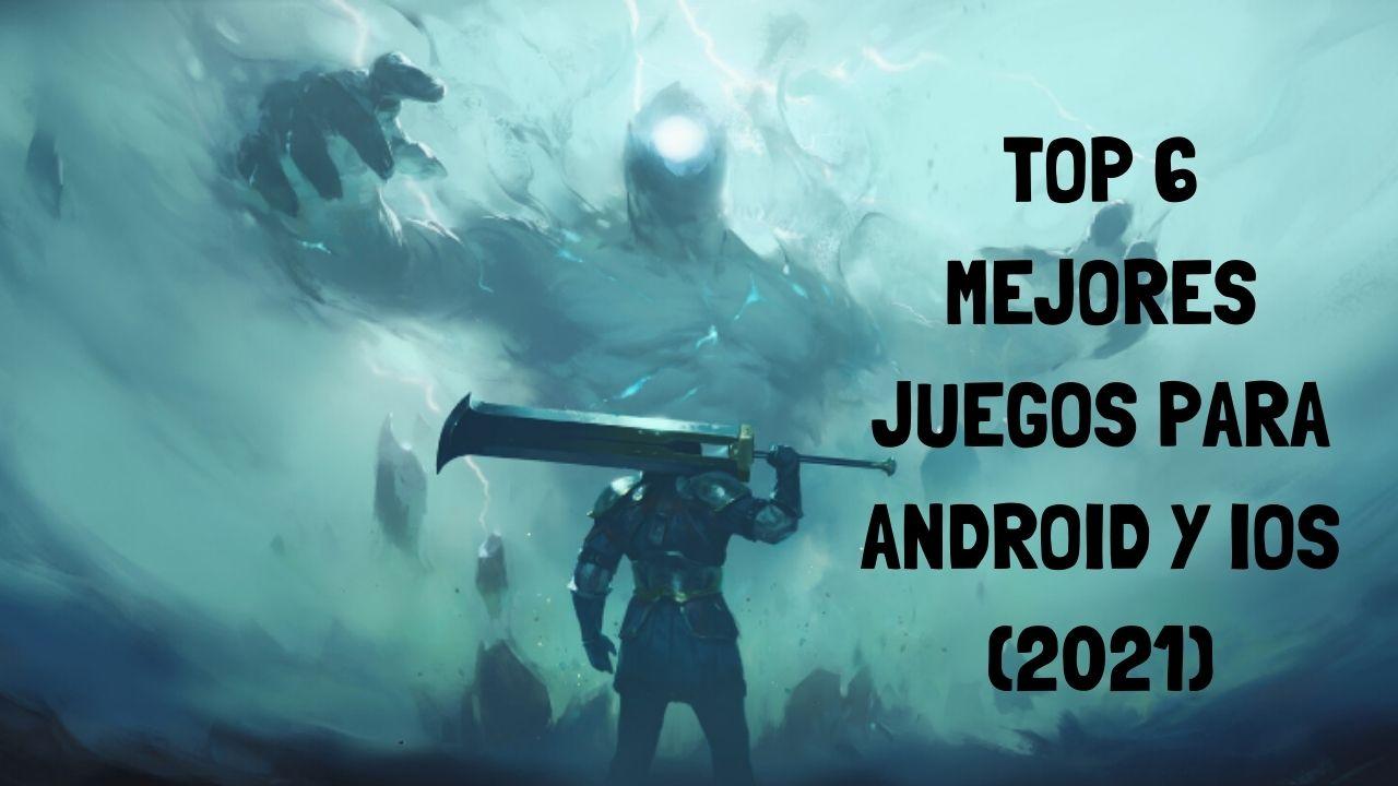 Top 6 mejores juegos para Android y IOS (2021)
